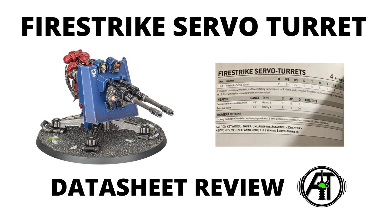 Firestrike Servo Turret Datasheet  Review - New Rules and Tactics Discussion