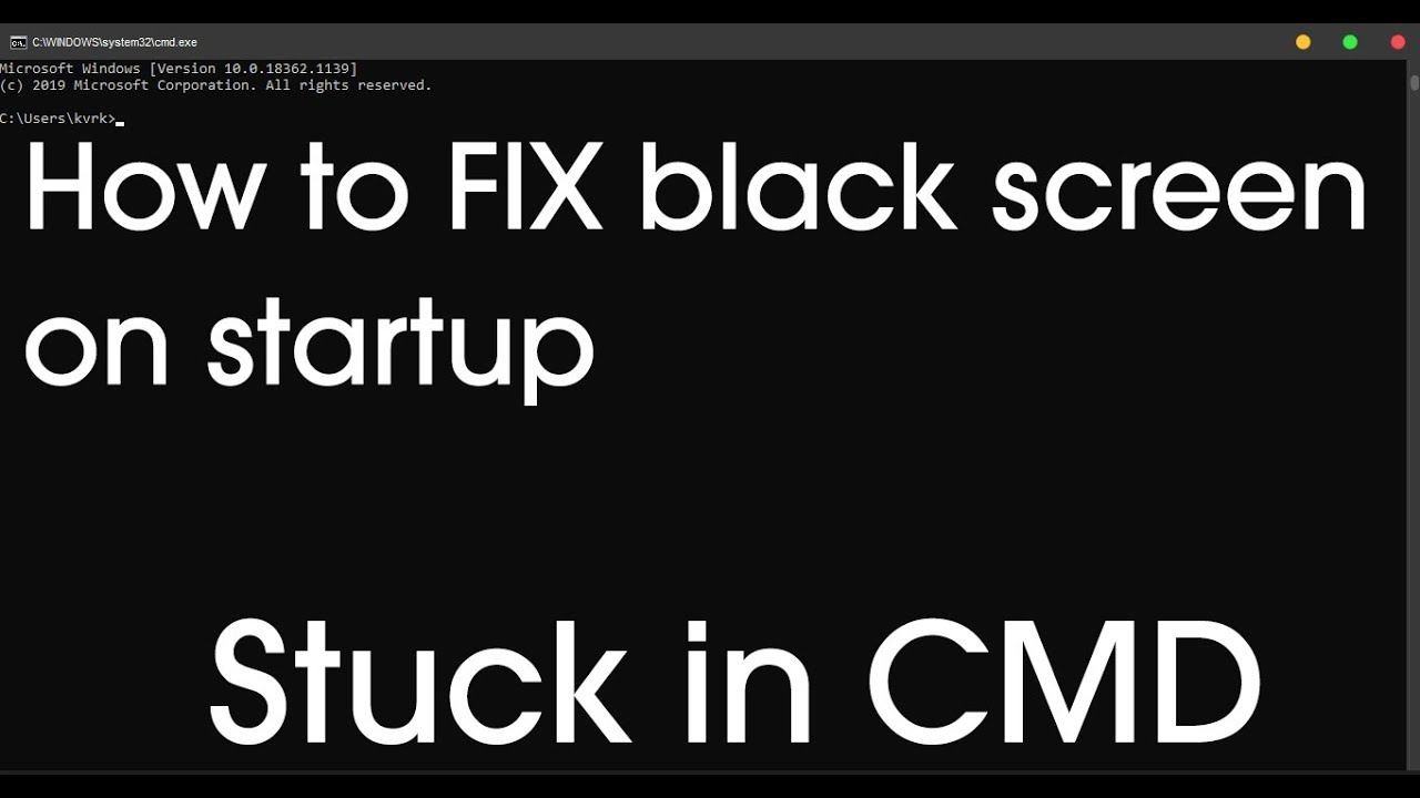 How to FIX black screen cmd/system10 on start up Windows 10
