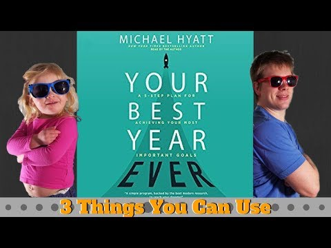 Your Best Year Ever by Michael Hyatt - 3 Big Ideas