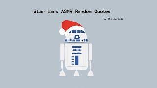 star wars asmr random quotes whisper softly spoken contain no spoilers
