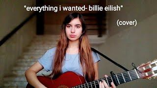everything i wanted by billie eilish // cover