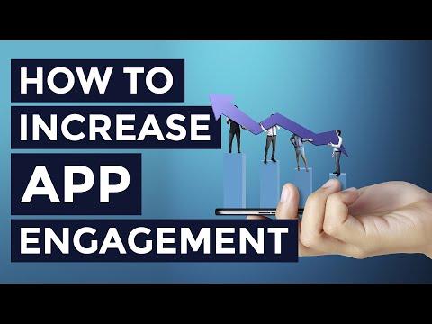 App Engagement: 5 Surefire Ways To Increase Your Retention
