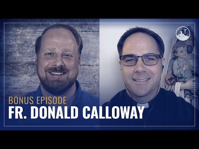 Interview w/ Fr. Donald Calloway