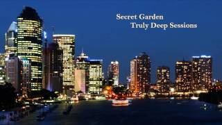 Secret Garden - Truly Deep Sessions 04 (29-08-2013)