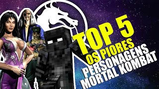 OS PERSONAGENS MAIS FRACOS DO MORTAL KOMBAT TOP 5