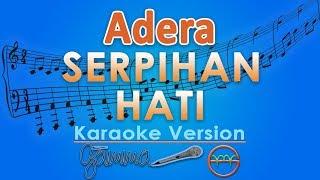 Adera - Serpihan Hati (Karaoke)   GMusic