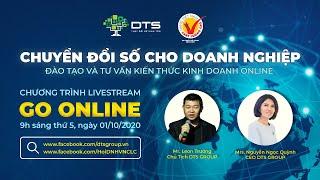 Livestream GO-ONLINE: Chuyển đổi số cho doanh nghiệp - Đào tạo và tư vấn kiến thức kinh doanh online