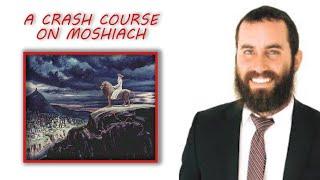A Crash Course on Everything Moshiach