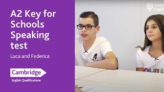 A2 Key for Schools Speaking test - Luca and Federica | Cambridge English