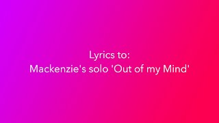 dance moms mackenzies solo out of my mind lyrics