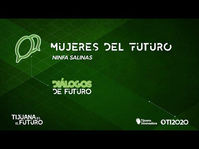 NINFA SALINAS - ''MUJERES EN EL FUTURO''