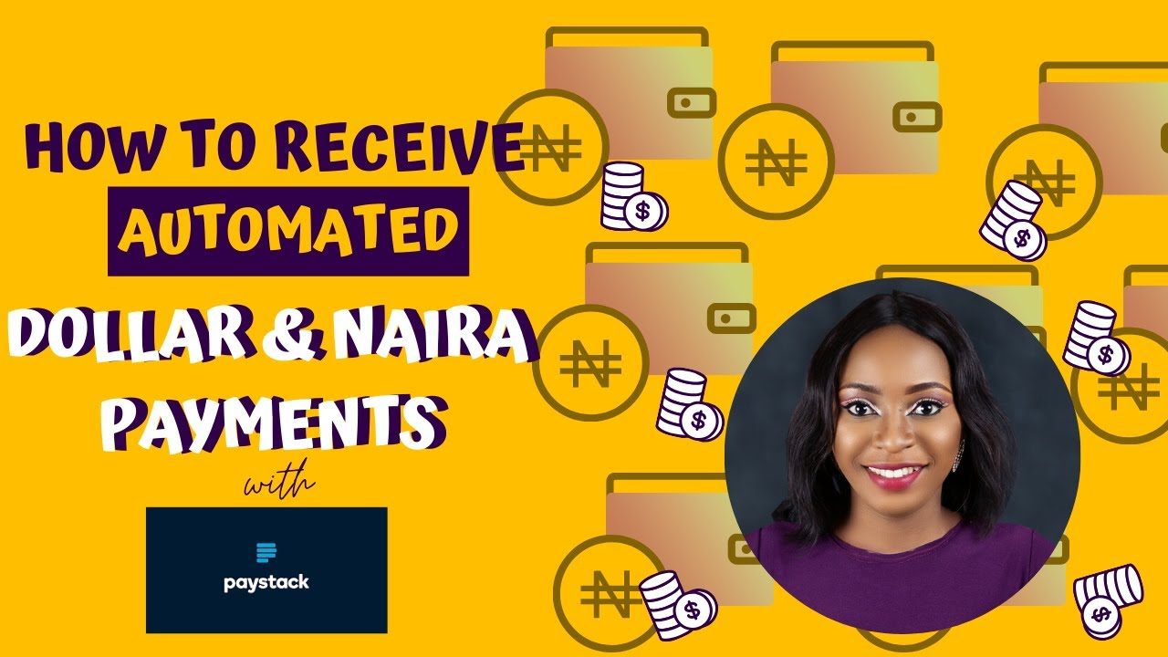 How To Receive Automated Dollar and Naira Payments With Paystack (2020)