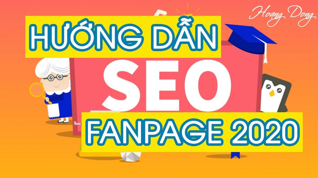 HƯỚNG DẪN SEO FANPAGE LÊN TOP FACEBOOK ĐỂ BÁN HÀNG 2020 | HoangDongBM