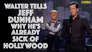Walter Tells Jeff Dunham Why He's Already Sick of Hollywood