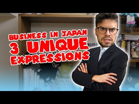 Business in Japan: 3 Unique Expressions!