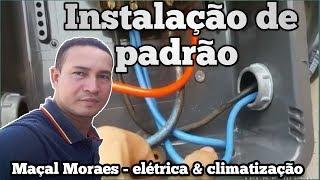 INSTALAÇÃO DE PADRÃO MONOFÁSICOS.