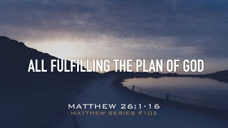 ALL FULFILLING THE PLAN OF GOD - 3.8.20 MESSAGE
