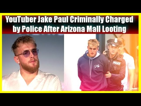 YouTuber Jake Paul Criminally Charged by Police After Arizona ...