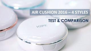 IOPE PHẤN NƯỚC AIR CUSHION 2016 - 4 DÒNG MỚI TEST VÀ SO SÁNH