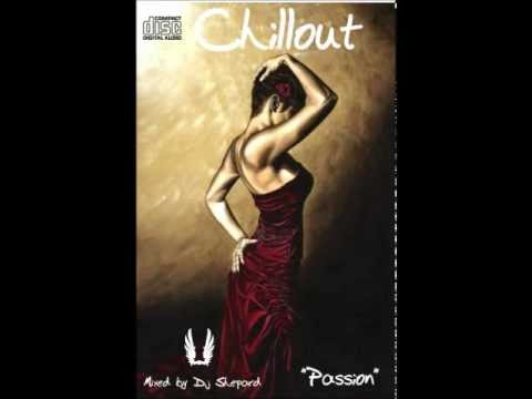 Relax Music Chillout session-PASSION- mixed by Dave Shepard