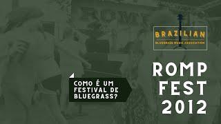 Como é um Festival de Bluegrass? | ROMP FEST 2012