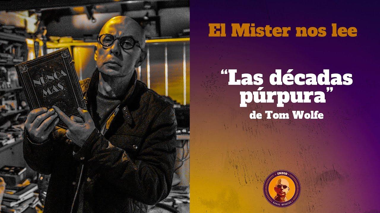 "El Mister nos lee - ""Las décadas Púrpura"" de Tom Wolfe"