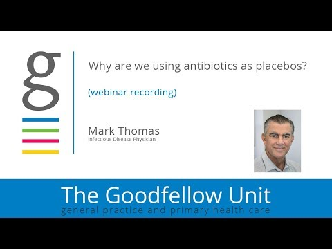 Goodfellow Unit Webinar: Why are we using antibiotics as placebos?