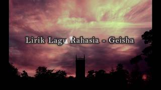 lirik lagu Rahasia - Geisha (Ost. Antologi Rasa)