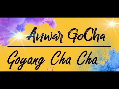 Anwar GoCha ~ Goyang Cha Cha   Lagu Dangdut Terbaru
