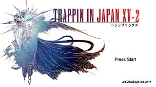 TRAPPIN IN JAPAN 15-2