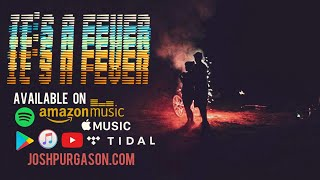 Josh Purgason- It's A Fever [Official Music Video]