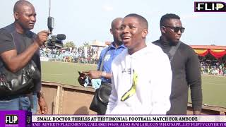 CATCH ME IF YOU CAN, SMALL DOCTOR TELLS CAMERAMEN AT TESTIMONIAL FOOTBALL MATCH FOR AMBODE