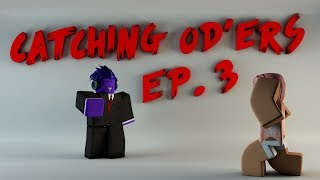 Catching OD'ers - Ep.3 - I AM BACK AT MEEPCITY JUST FOR THIS!!! | Roblox