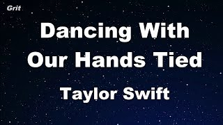 Dancing With Our Hands Tied - Taylor Swift Karaoke 【No Guide Melody】 Instrumental