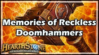[Hearthstone] Memories of Reckless Doomhammers