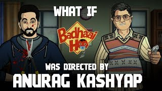 What If Anurag Kashyap Directed Badhaai Ho || Shudh Desi Endings
