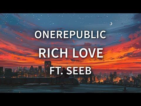 OneRepublic & Seeb - Rich Love
