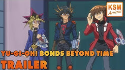 TRAILER - Yu Gi Oh! Bonds Beyond Time DEUTSCH (German)