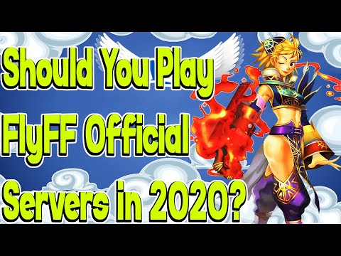 Should You Play FlyFF (Fly For Fun) Official Servers In 2020 (IS IT BACK)