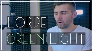 Lorde - Green Light Cover