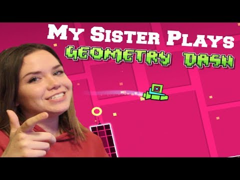 My 19 Year Old Sister Plays Geometry Dash [NOOB ALERT] ~ Geometry Dash (LilyCredible)
