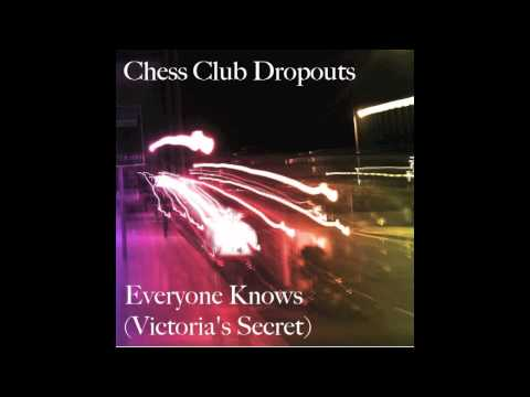 Everyone Knows (Victoria's Secret) by Chess Club Dropouts