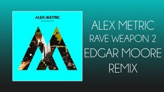 Alex Metric - Rave Weapon 2 (Edgar Moore Trap Mix)