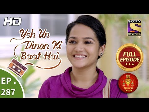 Yeh Un Dinon Ki Baat Hai - Ep 287 - Full Episode - 17th October, 2018