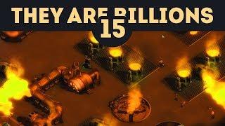 Литейный Завод и Орда из 11000 быстрых зомби - They Are Billions - Кампания Новой Империи / Эпизд 15
