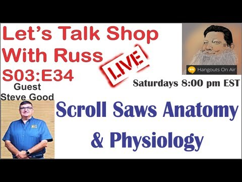 Let's Talk Shop With Russ S03:E35 Scroll Saws Anatomy & Physiology