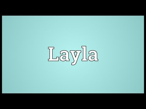 Layla Meaning