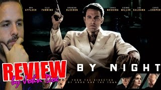 Vivir de noche - CRÍTICA - REVIEW - OPINIÓN - Live By Night - John Doe - Ben Affleck