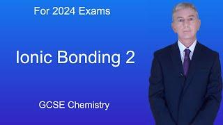 GCSE Chemistry (9-1) Ionic Bonding 2