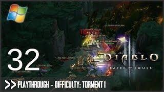 Diablo 3: Reaper of Souls (PC) - Pt.32 [Difficulty Torment I]